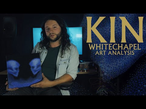 Whitechapel - Kin - Art Analysis with Ben Savage