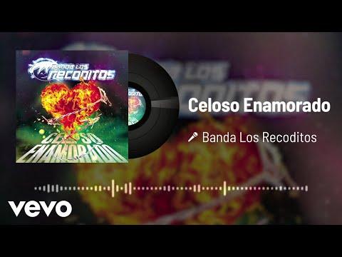 Banda Los Recoditos - Celoso Enamorado (Audio)