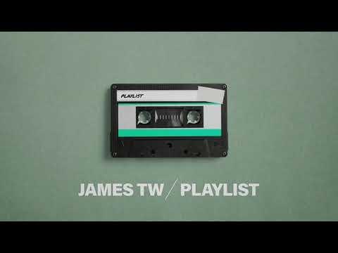 James TW - Playlist (Official Lyric Video)