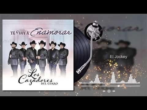 Los Cazadores Del Cerro - El Jockey - Te Voy A Enamorar (Audio)