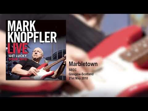Mark Knopfler - Marbletown (Live, Get Lucky Tour 2010)