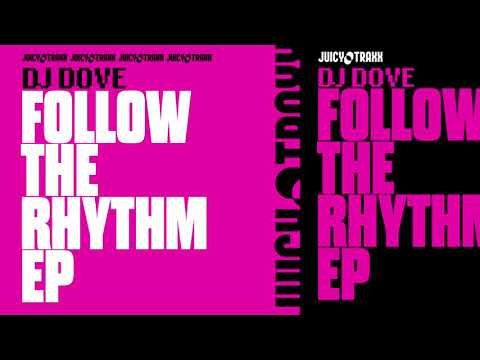 DJ Dove -Follow The Rhythm