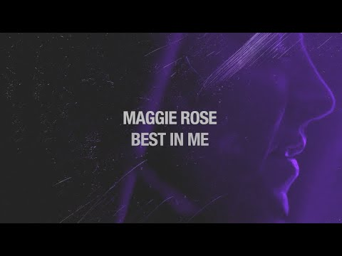 """Maggie Rose - """"Best In Me"""" (Official Lyric Video)"""