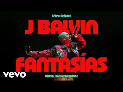 J Balvin - Fantasías (Official Live Performance   Vevo)