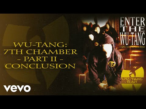 Wu-Tang Clan - Wu-Tang: 7th Chamber - Part II (Conclusion - Official Audio)