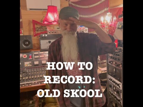 How to Record  - Old Skool (Part 2)