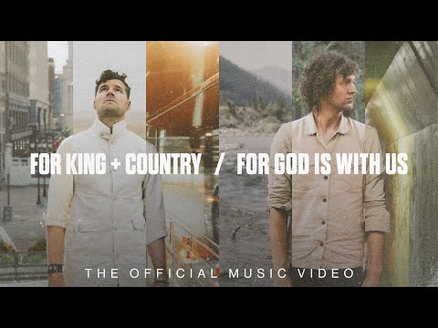 for KING & COUNTRY - For God Is With Us (Official Music Video)
