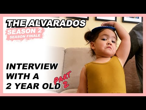 Interview with a 2 Year Old (PART 2!) - The Alvarados