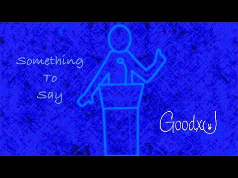 GoodxJ - Something To Say