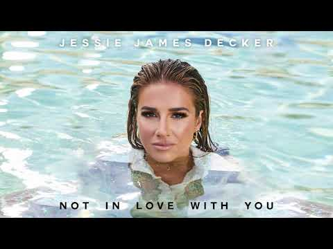 Jessie James Decker - Not In Love With You (Audio)