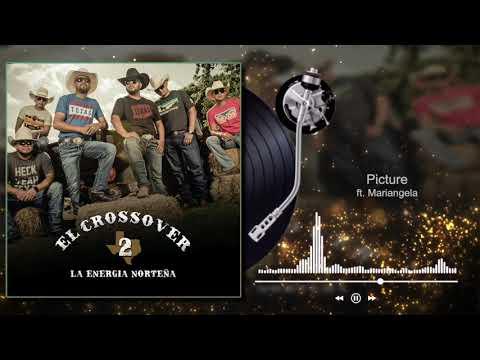 La Energía Norteña - Picture ft. Mariangela - El Crossover 2 (Audio)