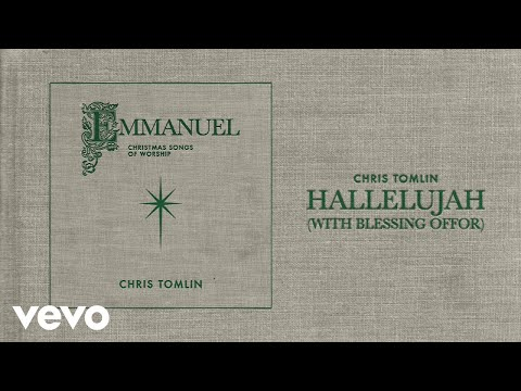 Chris Tomlin - Hallelujah (Audio) with Blessing Offor