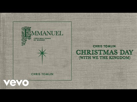 Chris Tomlin - Christmas Day (Audio) with We The Kingdom