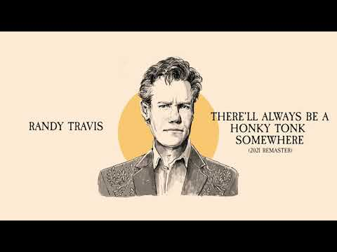 Randy Travis - There'll Always Be a Honky Tonk Somewhere (2021 Remaster)