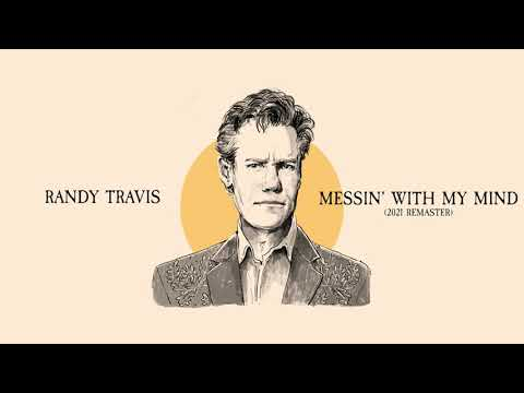 Randy Travis - Messin' With My Mind (2021 Remaster)
