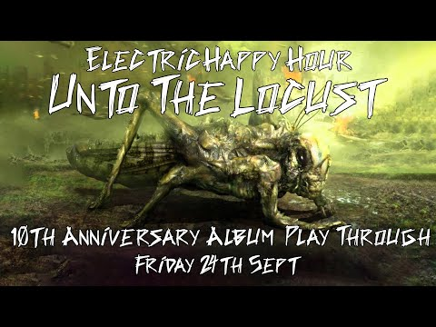 UNTO THE LOCUST 10th Anniversary Play-Through  - Sept 24, 2021🍻🥃🍹🍸🍷🍺🧉🍾🥂