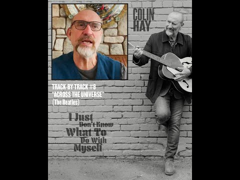 Track by Track #8 From Colin Hay's New Album 'I Just Don't Know What To Do With Myself'