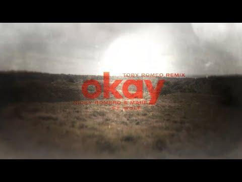 Nicky Romero & MARF ft. Wulf - Okay  (Toby Romeo Remix)
