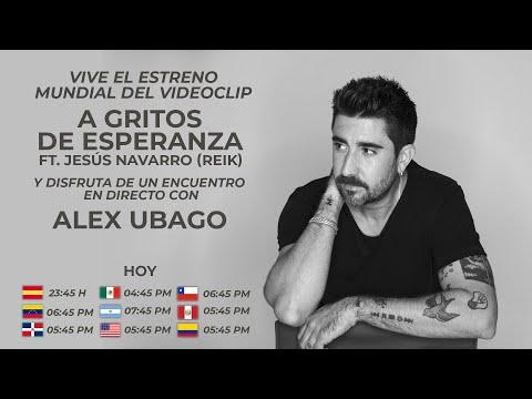 """Encuentro con ALEX UBAGO - Estreno del video """"A gritos de Esperanza ft. Jesús Navarro"""""""