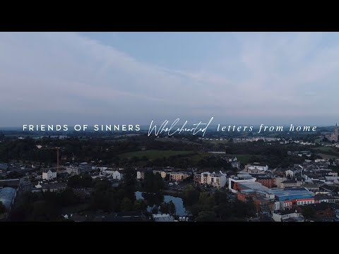 We Are Messengers - Friend of Sinners | Wholehearted: Letters from Home
