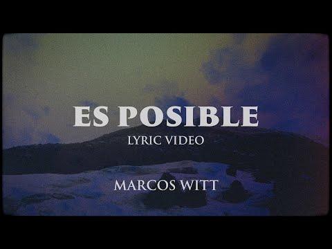 Marcos Witt - ES POSIBLE (Lyric Video)