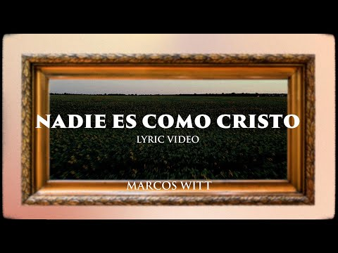 Marcos Witt - NADIE ES COMO CRISTO (Lyric Video)