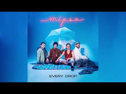 Mipso - Every Drop (Official Audio)