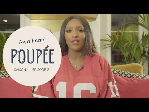 POUPÉE - Episode 2 - Saison 1 - JAMAIS ! ( Awa Imani, Joé Dwèt Filé )