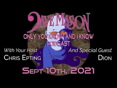 """Dave Mason's """"Only You Know And I Know"""" podcast featuring DION!"""