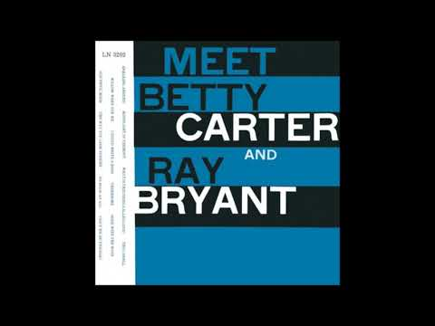 Meet Betty Carter and Ray Bryant -11 - Can't We Be Friends