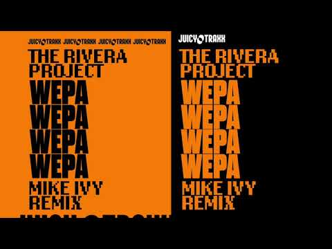 The Rivera Project Wepa -Mike Ivy Remix