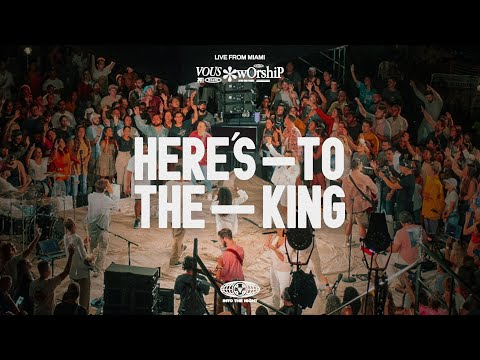 Here's To The King — VOUS Worship (Live from the Pop Up)