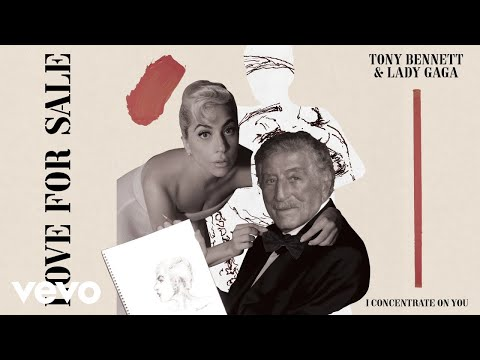 Tony Bennett, Lady Gaga - I Concentrate On You (Official Audio)