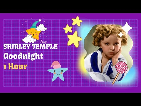 Shirley Temple Goodnight 1 Hour