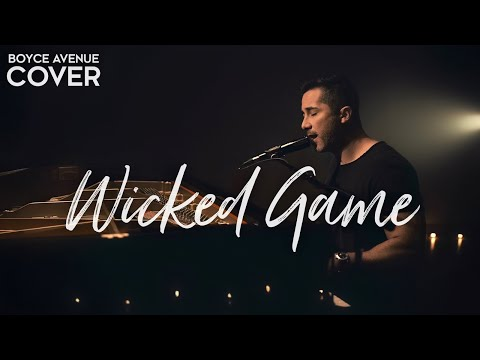 Wicked Game - Chris Isaak (Boyce Avenue piano acoustic cover) on Spotify & Apple