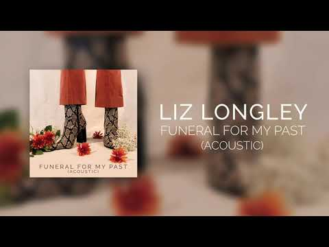 Liz Longley- Funeral For My Past (Acoustic)