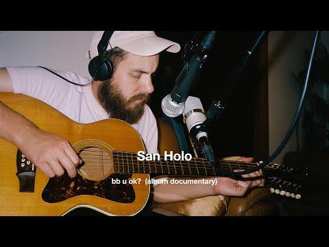 San Holo - bb u ok? (album documentary)
