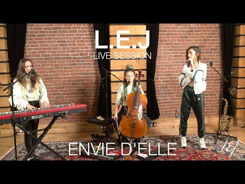 L.E.J - Envie d'elle (Live session)