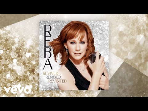 Reba McEntire - The Fear Of Being Alone (Revisited) (Official Audio)