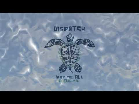 """Dispatch - """"May We All"""" (Acoustic) [Official Video]"""