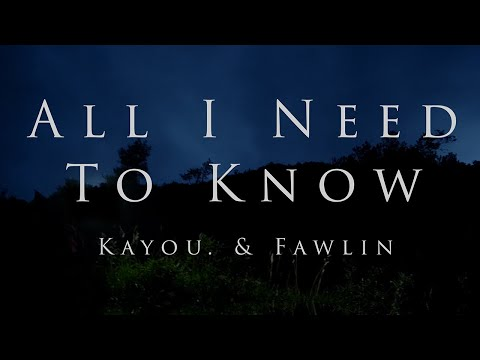 Kayou. & fawlin - all i need to know (Official Music Video)