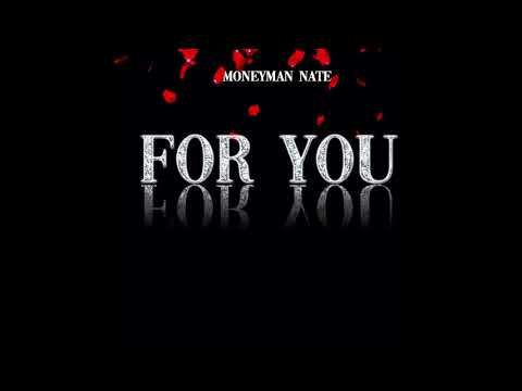 MoneyMan Nate - For You (Official Audio)