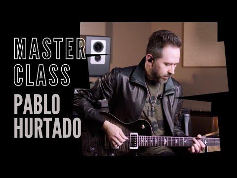 Pablo Hurtado - Master Class