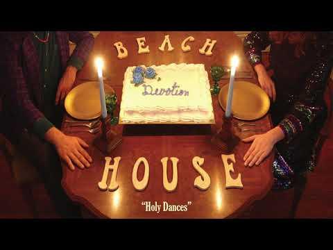Holy Dances - Beach House (OFFICIAL AUDIO)