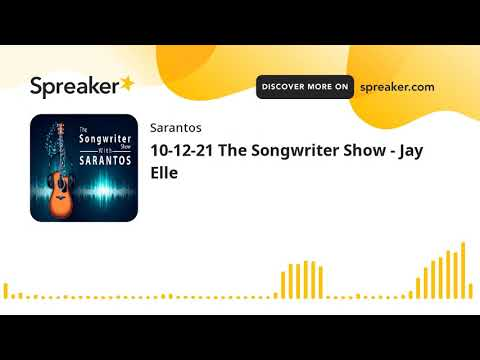 10-12-21 The Songwriter Show - Jay Elle