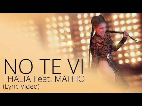 Thalia Feat. Maffio - No Te Vi (Oficial - Letra / Lyric Video)