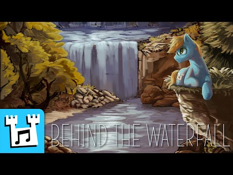 4everfreebrony - Behind The Waterfall   Tranquil Tuesday (Wednesday)