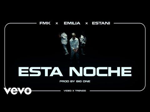 FMK, Emilia, Estani - Esta Noche (Official 4K Video) ft. Big One