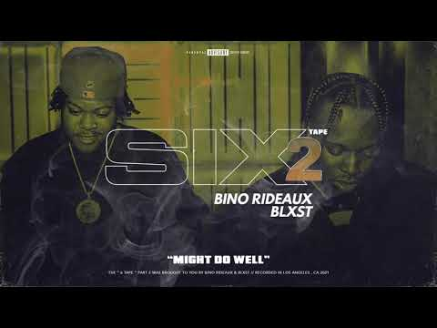 Blxst, Bino Rideaux - Might Do Well (Audio)