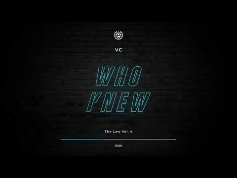 VC - Who Knew (Official Audio)